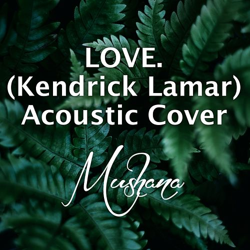 Love. (Acoustic Cover) von Mushana