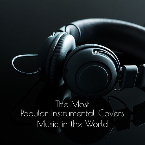 The Most Popular Instrumental Covers Music in the World fra Various Artists