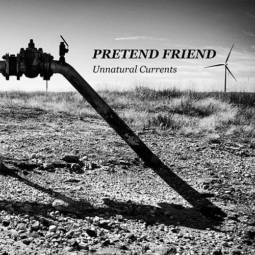 Unnatural Currents by Pretend Friend