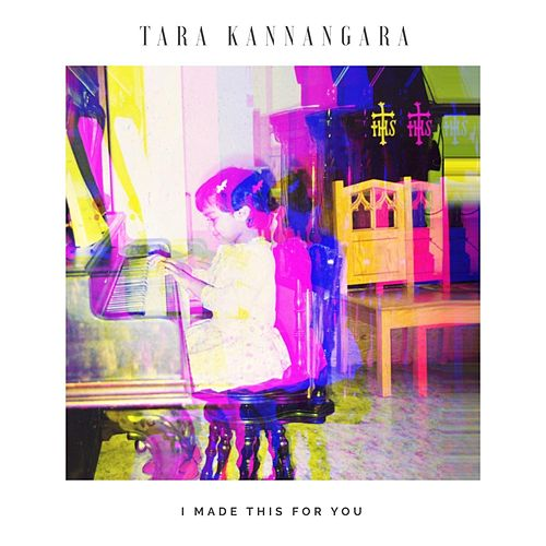 I Made This for You de Tara Kannangara