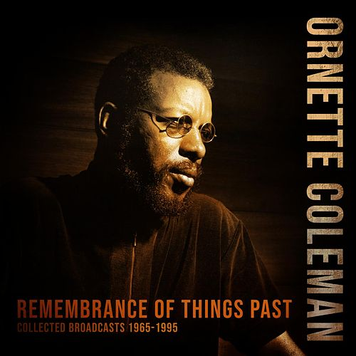 Remembrance of Things Past de Ornette Coleman