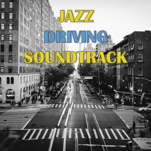 Jazz Driving Soundtrack by Various Artists