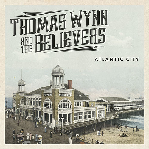 Atlantic City by Thomas Wynn and The Believers