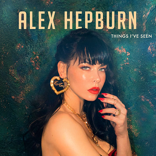Things I've Seen de Alex Hepburn