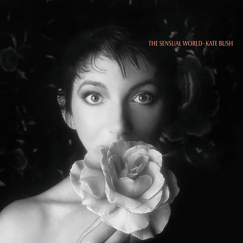 The Sensual World (2018 Remaster) by Kate Bush
