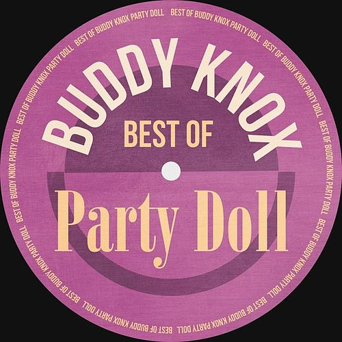 Party Doll: Best Of by Buddy Knox
