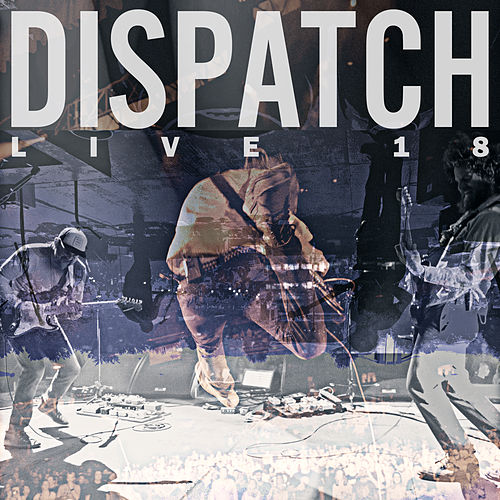 Live 18 by Dispatch