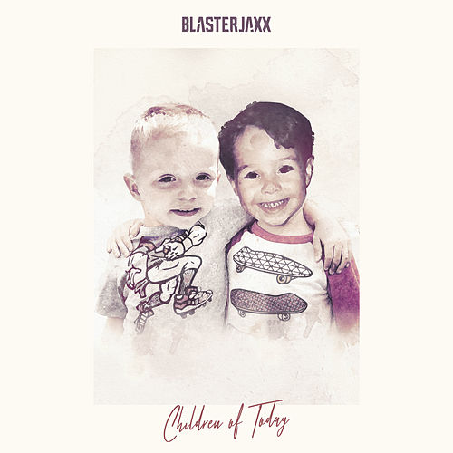 Children Of Today de BlasterJaxx