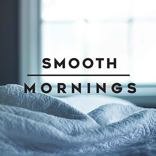 Smooth Mornings von Various Artists