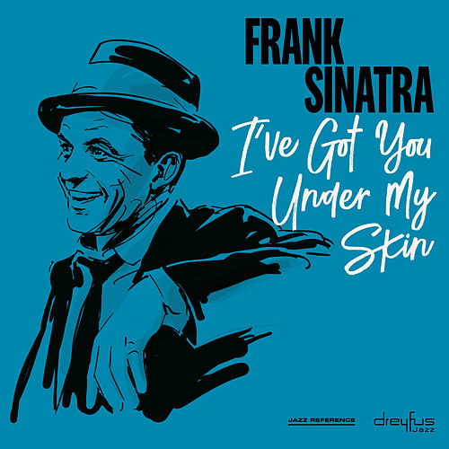 I've Got You Under My Skin by Frank Sinatra