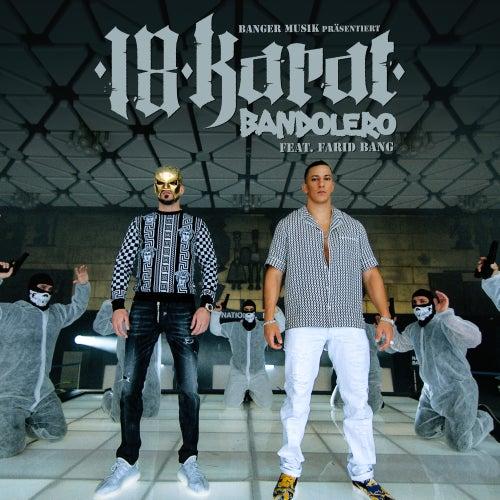 Bandolero (feat. Farid Bang) by 18 Karat