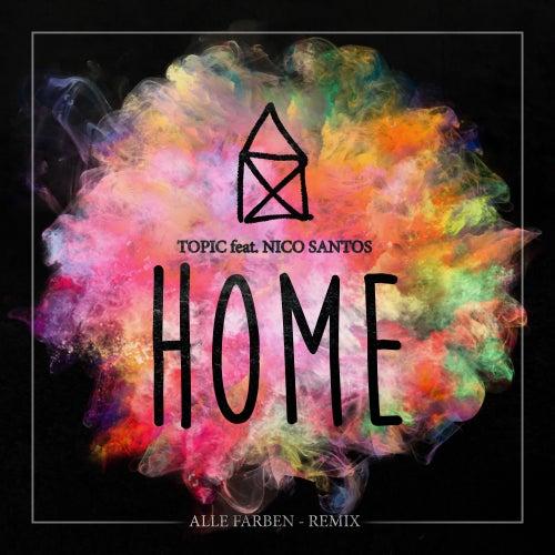 Home (feat. Nico Santos) (Alle Farben Remix) von Topic