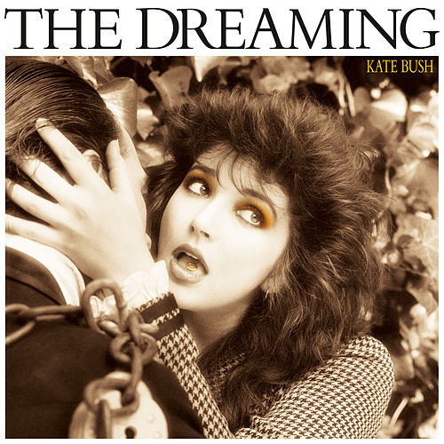 The Dreaming (2018 Remaster) by Kate Bush