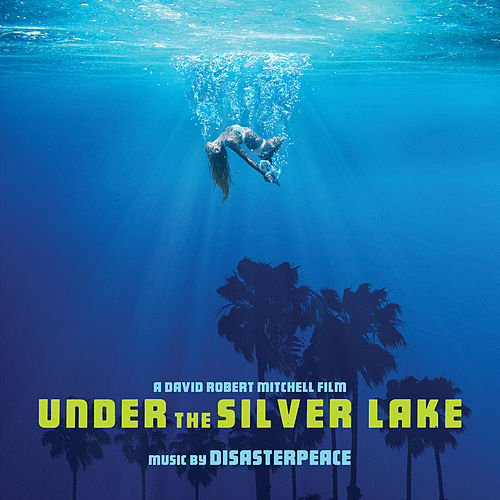 Under the Silver Lake (Original Motion Picture Soundtrack) de disasterPEACE