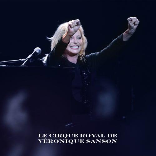 Le Cirque Royal de Véronique Sanson (Live 2011) de Veronique Sanson