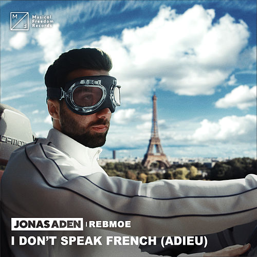 I Don't Speak French (Adieu) [feat. RebMoe] de Jonas Aden