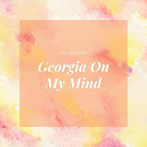 Georgia On My Mind by Ben Webster