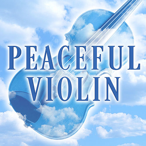 Peaceful Violin von Various Artists