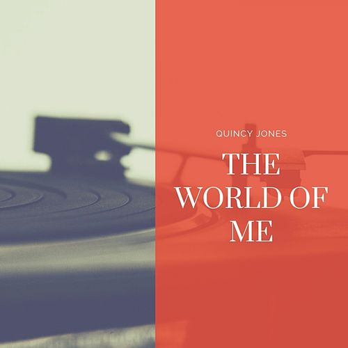 The World of Me de Quincy Jones