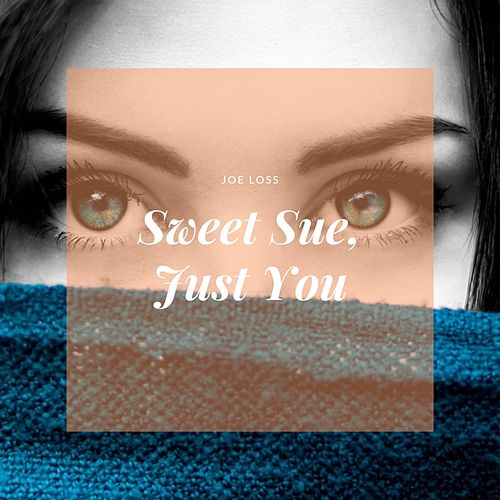 Sweet Sue, Just You von Joe Loss