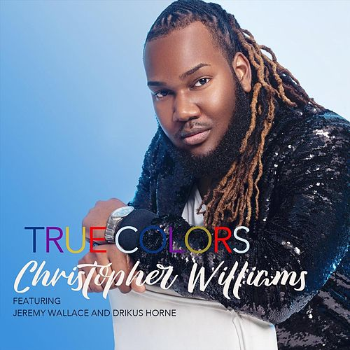 True Colors (feat. Jeremy Wallace & Drikus Horne) de Christopher Williams