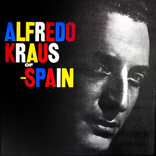 Alfredo Kraus Of Spain by Alfredo Kraus