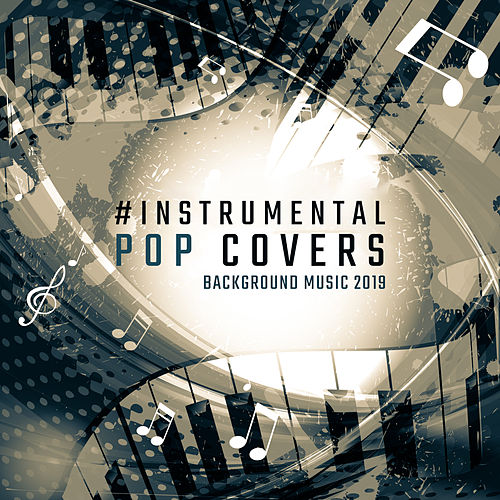 "Kenny Bland: ""#Instrumental Pop Covers: Background Music 2019"""