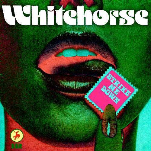 Strike Me Down by Whitehorse