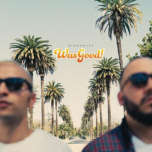 WasGood! by The Blue Notes