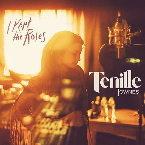 I Kept the Roses by Tenille Townes