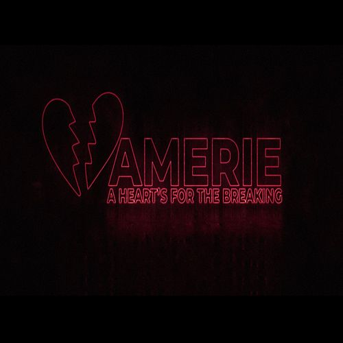 A Heart's for the Breaking de Amerie