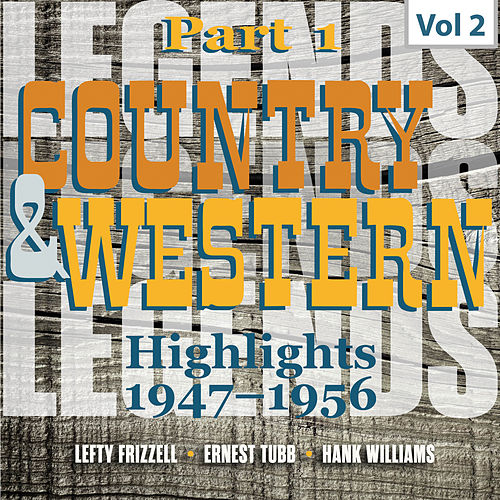 Country & Western. Part 1. Highlights 1947-1956. Vol. 2 by Various Artists