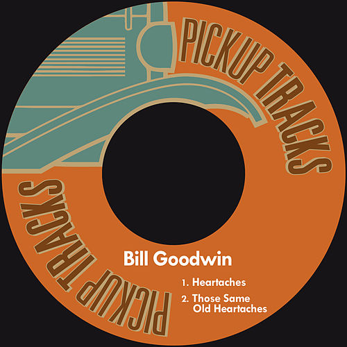 Heartaches by Bill Goodwin