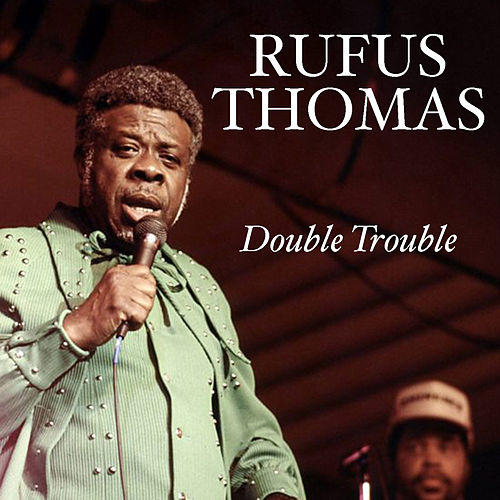 Double Trouble by Rufus Thomas