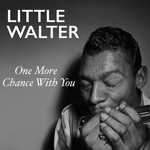 One More Chance With You von Little Walter