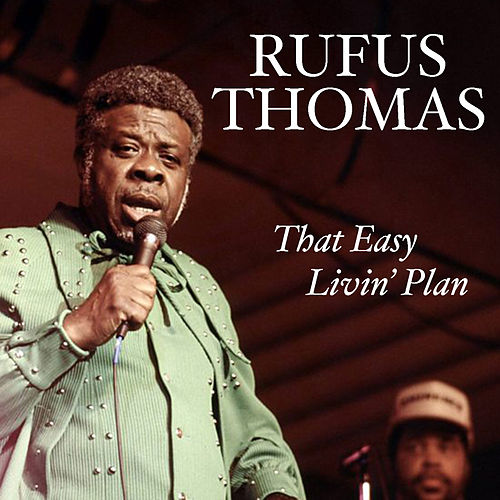 That Easy Livin' Plan by Rufus Thomas