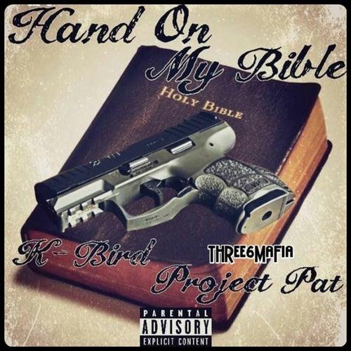 Hand on My Bible von Three 6 Mafia