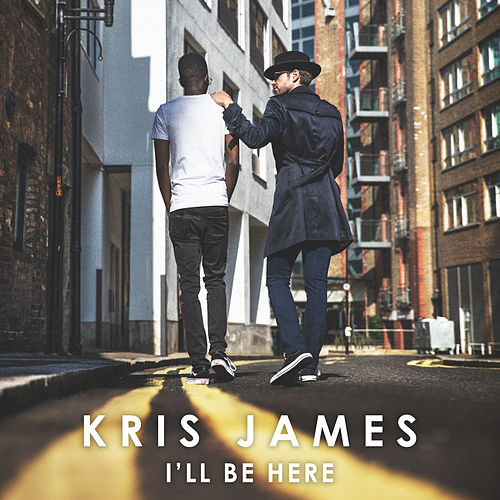 I'll Be Here by Kris James