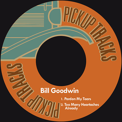 Pardon My Tears by Bill Goodwin