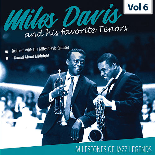 Milestones of a Jazz Legend - Miles Davis and his favorite Tenors, Vol. 6 by Miles Davis