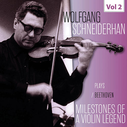 Milestones of a Violin Legend: Wolfgang Schneiderhan, Vol. 2 de Wolfgang Schneiderhan