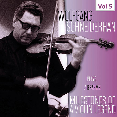 Milestones of a Violin Legend - Wolfgang Schneiderhan, Vol. 5 von Wolfgang Schneiderhan