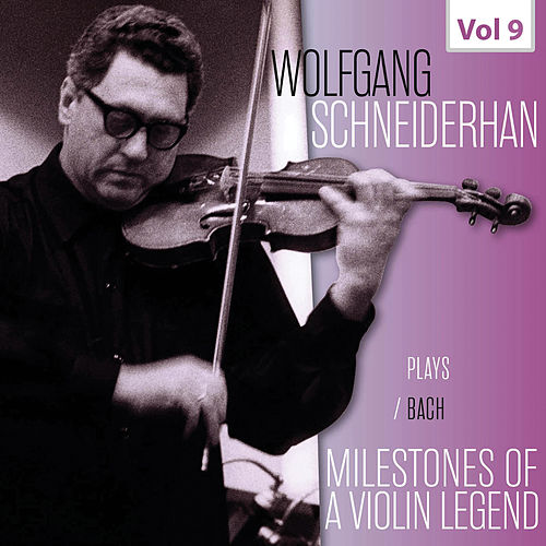 Milestones of a Violin Legend: Wolfgang Schneiderhan, Vol. 9 de Wolfgang Schneiderhan