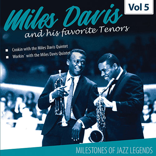 Milestones of a Jazz Legend - Miles Davis and his favorite Tenors, Vol. 5 by Miles Davis