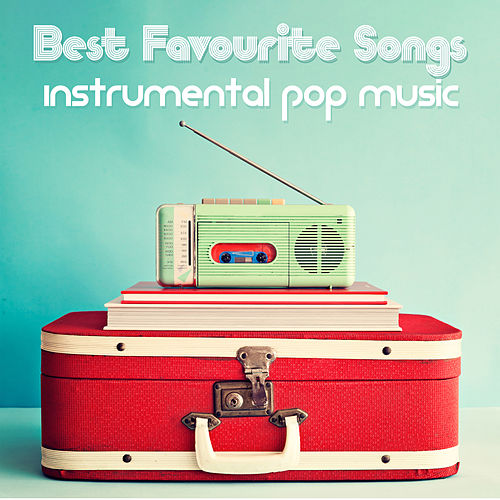 Best Favourite Songs: Instrumental Pop Music de Kenny Bland