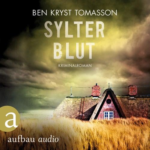 Sylter Blut - Kari Blom ermittelt undercover, Band 3 (Ungekürzt) von Ben Kryst Tomasson