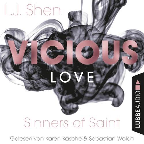 Vicious Love - Sinners of Saint 1 (Ungekürzt) von L. J. Shen