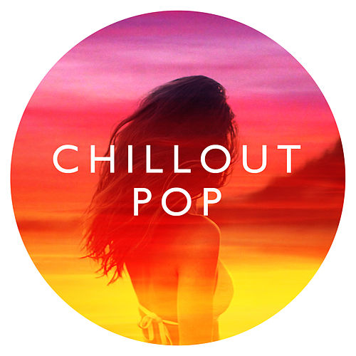 Chillout Pop inc. John Legend, Miley Cyrus & John Mayer by Various Artists