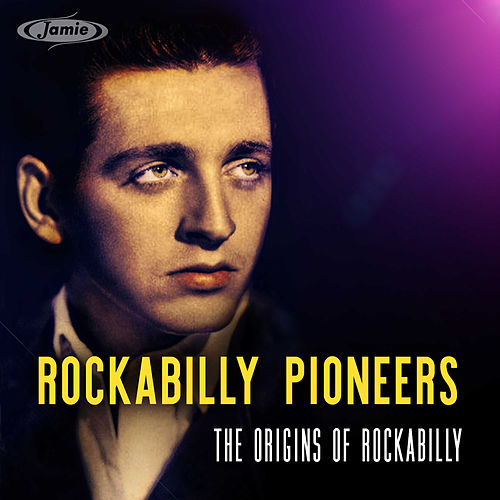 Rockabilly Pioneers: The Origins of Rockabilly by Various Artists