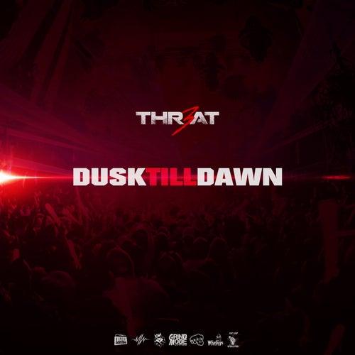 Dusk Till Dawn de Thr3at